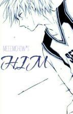 HIM ( Kuroko Tetsu X OC ) [On Hold] by Meemchow