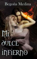 Mi Dulce Infierno (P1) (TERMINADA) by remakeclau1