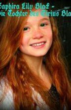 Saphira Lily Black - Tochter von Sirius Black Band 1 by AmaliaFelicitas