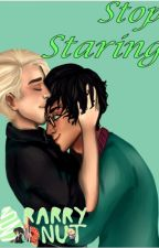 Stop Staring [COMPLETE] by Drarry_Donut