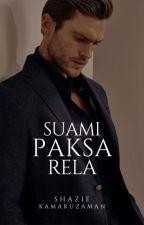 SUAMI PAKSA RELA | #SpecialEdition by ShazieKamaruzaman
