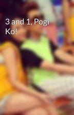 3 and 1, Pogi Ko! by Vicerylle_qatar
