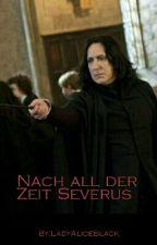 Nach all der Zeit Severus by LadyAliceBlack