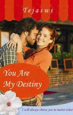You Are My Destiny by -hopeless-romantic
