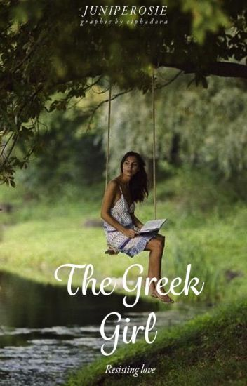 The Greek Girl: Resisting Love [On Hold]