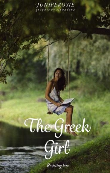 The Greek Girl: Resisting Love [#Wattys2016]