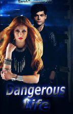 Dangerous Life #Wattys2016 by SarahTomlinson200