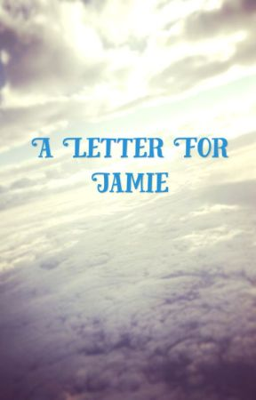 A Letter For Jamie by Gasai-