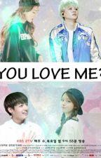 You Love Me? by Min_via_99