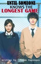 Until Someone knows the Longest Game by frung_kim