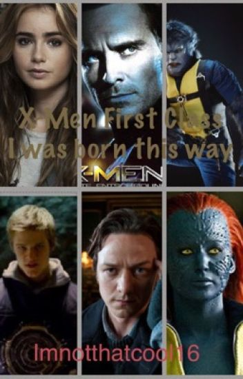 X-Men First Class: I was born this way (EDITING)