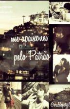 Me Apaixonei pelo Patrão by Geraldopaty18