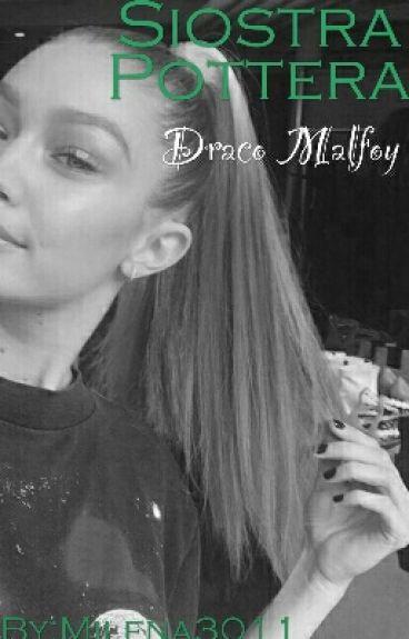 Siostra Pottera/Draco Malfoy