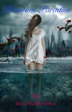 Phantom Paradise     (Book 1 in the Pandora's Lover series) by butterballporkbun