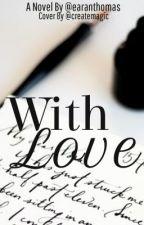 With Love, by erryntomcatt