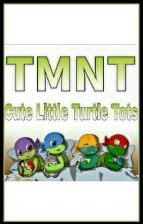 TMNT Cute Little Turtle Tots - Donnie gets a fever - Wattpad
