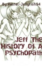 Jeff The History Of A Psychopath [PAUSADA] by Pastel-Jellyfish94