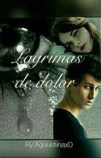 Lágrimas De Dolor by AguustiinaxD