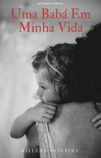 Uma Babá Em Minha Vida  by Mhbetter85