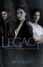 Legacy (Supernatural) [Rogue Trilogy] {3} by arrow_to_the_heart