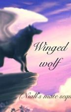 Winged wolf   (Niall's mate Sequel) by AlejandraPoncePonce
