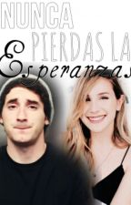 Nunca pierdas las esperanzas-Fanfic Luzana by DesireeTascon