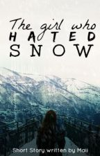The Girl Who Hated Snow [CZ] by Stories_by_Maii