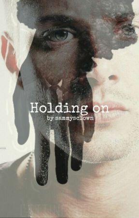 Holding On by sammysclown