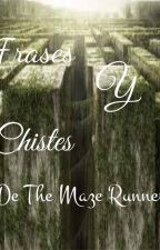Frases y chistes de The Maze Runner by GianeHemmings