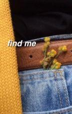 Find Me / M.R. by siemkamalfoy