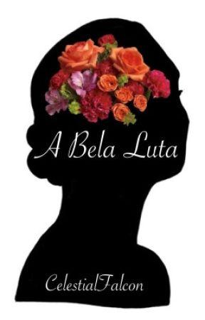 A Bela Luta by CelestialFalcon
