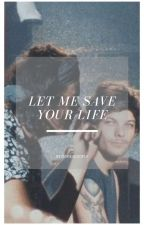 Let me be the one to lift your heart up and save your life / Larry Stylinson ✅ by dupaalouisa