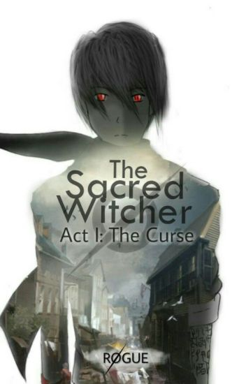 The Sacred Witcher Act I: The Curse