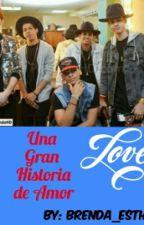 Una Gran Historia de Amor (La Pandilla RD)❤ by _PizzaForever_
