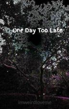 One Day Too Late by Alteration_Art