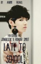 Late To School?! (Jungkook x Reader Smut) by Anime_FreakL