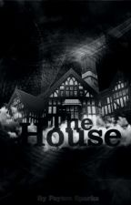 The House by PaytonSparks1