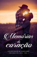 Memórias do Coração [No Wattpad até dia 16/07/2016] by QuatroEscritoras