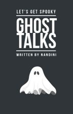 Ghost Talks by psykicked