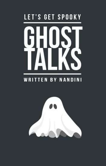 Ghost Talks