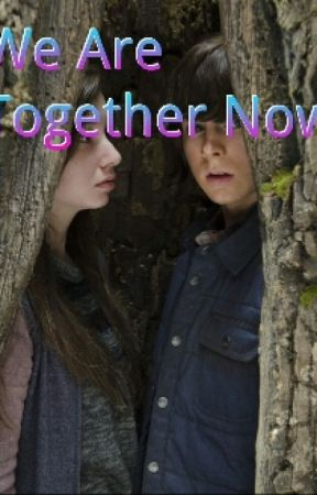 We Are Together Now (Fanfic To The Walking Dead) by FanFictionWriter0