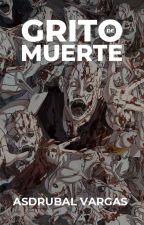 Grito de Muerte by AsdrubalAlejandro