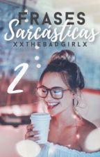 Frases sarcásticas #2 by xxThebadgirlx