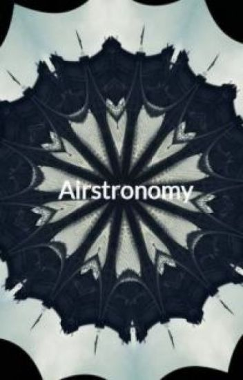 Airstronomy ( EN COURS D'EDITION SORTIE 2018)