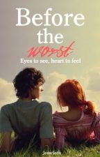 Before The Worst (Daniel Sharman / completed) by jessclods
