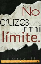 No Cruzes Mi Límite by SamLiiz