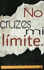 No cruzes mi límite © by Samzill