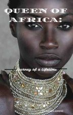 Queen of Africa: Journey of a Lifetime by VictorianLioness