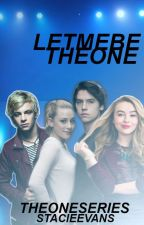 Let Me Be The One (The One Series-Book1) (ORIGINAL DRAFT+AMAZON EXCERPT) by ImTheGirl