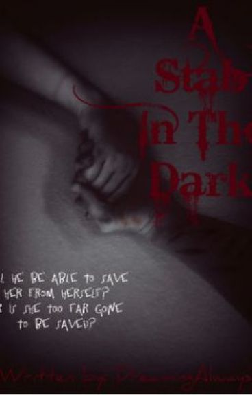 A Stab in the Dark by DreamingAlways